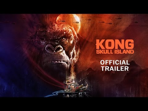 Kong Skull Island Official Final Trailer