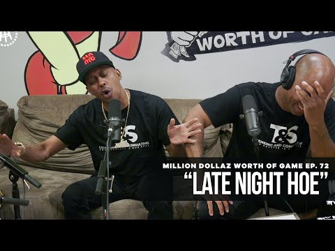 "Million Dollaz Worth of Game Episode 72: ""Late Night Hoe"""