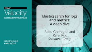 Elasticsearch for logs and metrics: A deep dive – Velocity 2016, O'REILLY CONFERENCES