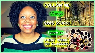 First Week of Classes - Follow Me Through Grad School Episode 102
