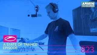Armin van Buuren - Live @ A State Of Trance Episode 823 (#ASOT823) 2017