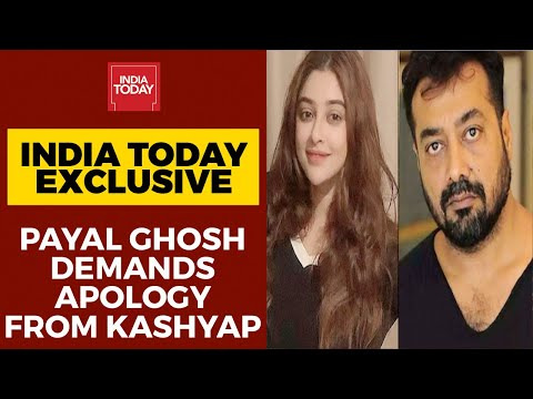 Payal Ghosh Accuses Anurag Kashyap Of Sexual Harassment, Demands Apology | India Today Exclusive