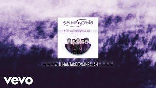 SAMSONS - Tuhan Tak Pernah Salah (Official Audio)