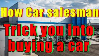 Video BUYER BEWARE! How A car Salesman tricks you into buying a car. MP3, 3GP, MP4, WEBM, AVI, FLV Juli 2019