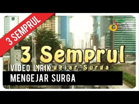 3 Semprul  - Mengejar Surga | Video Lirik