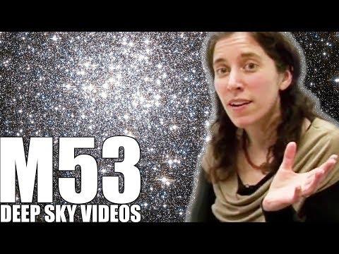 In welcher Richtung geht's nach oben im Weltraum (und M53)? - Deep Sky Videos