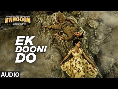 Ek Dooni Do Full Audio Song | Rangoon