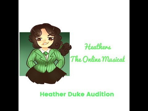 Heathers The Online Musical: Heather Duke Audition (Monologue, Singing, and Voice Reel)