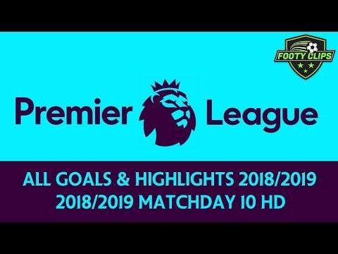 Premier League All Goals & Highlights 2018-2019 Matchday 10 HD EPL Soccer Goals