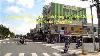Cao Lanh (Dong Thap) Vietnam  City pictures : ĐƯỜNG PHỐ TP CAO LANH TINH ĐỒNG THÁP VN 2011 6p10`` so 2.mp4