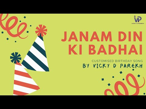 JANAM DIN KI BADHAI | VICKY D PAREKH | BIRTHDAY SONG
