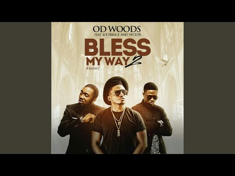 Bless My Way 2 (feat. Ice Prince & Vector)