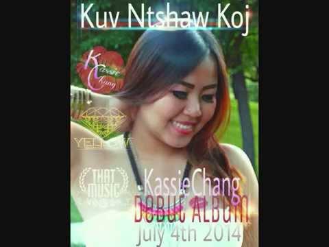 Kuv Ntshaw Koj - Kassie Chang ( 1st Album ) (видео)