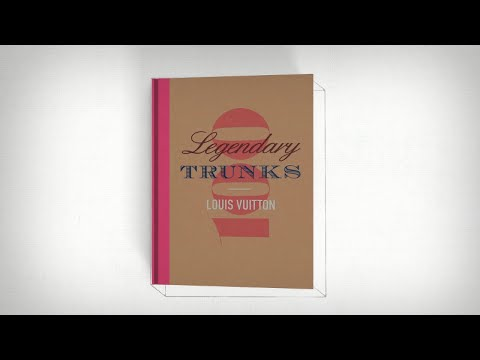 "Video: Louis Vuitton ""100 Legendary Trunks"" Book"