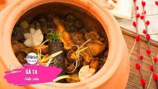 Học cách làm Gà Ta Nấu Siêu tại Rosa, Biên Hòa, Đồng Nai