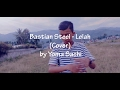 Bastian Steel - Lelah [COVER] By Yoma Sachi (Official Video)