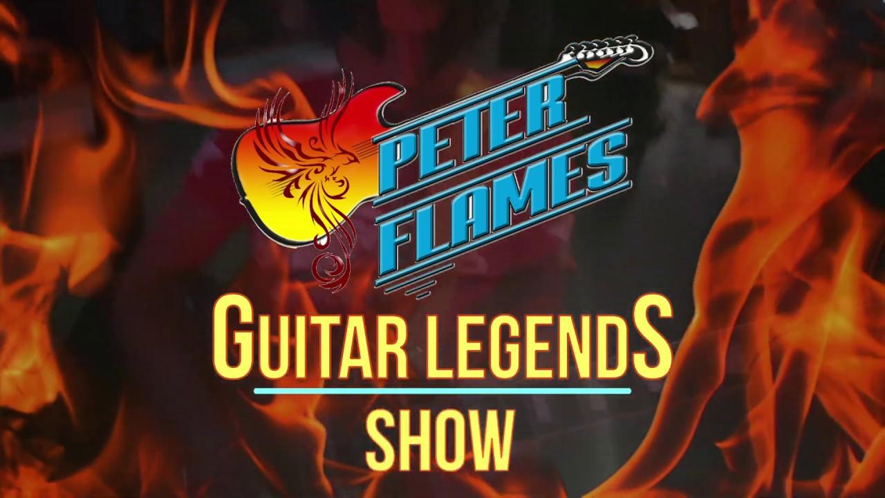 PETER FLAMES GUITAR LEGENDS SHOW 2019