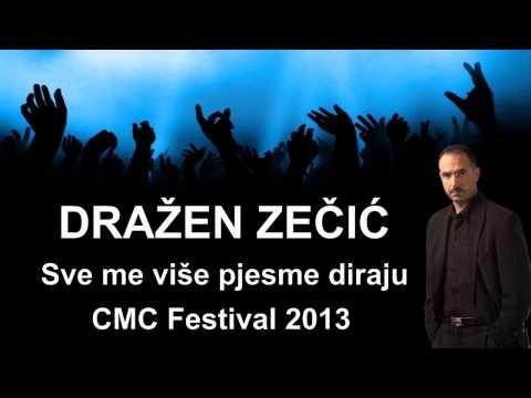 Drazen Zecic - Sve me vise pjesme diraju (CMC fest 2013) *NOVO*