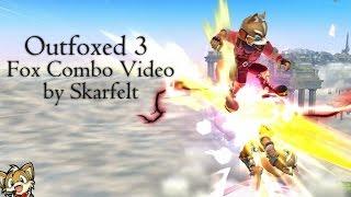 Outfoxed 3 – Smash 4 Fox Combo Video