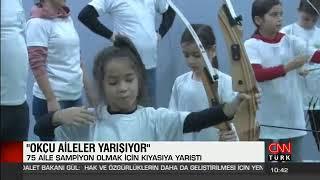 Aileler Okçulukta Yarışıyor - Cnn Türk