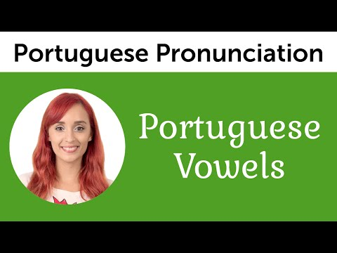 Portuguese Vowels – Ultimate Portuguese Pronunciation Guide