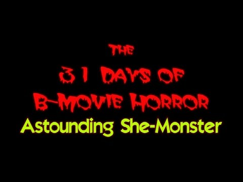B-Movie Halloween Watch 2016 #5 - The Astounding She-Monster (1957)
