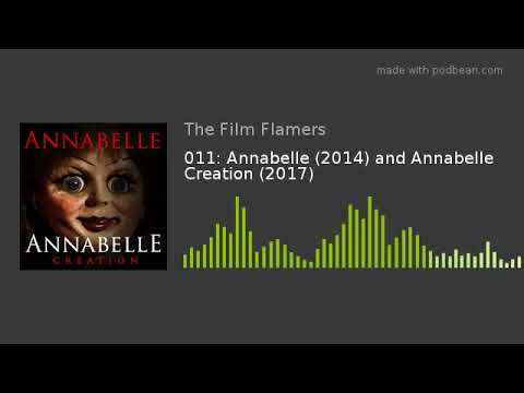 Annabelle (2014) and Annabelle Creation (2017)