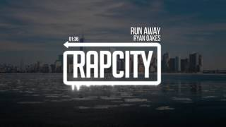 Download Lagu Ryan Oakes - Run Away (Prod. Kevin Peterson) Mp3