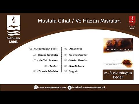 Mustafa Cihat – Suskunluğun Bedeli Sözleri