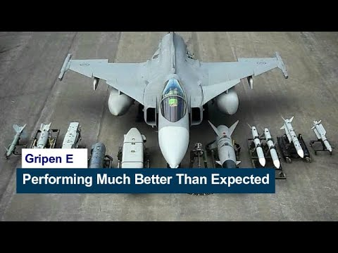 Gripen E Performing Much Better Than Expected