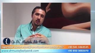 Op. Dr. Mustafa Ali Yanık sigortalar burun estetiği operasyonlarını karşılar mı