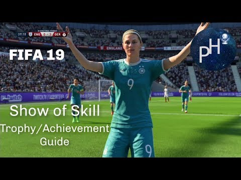 FIFA 19 Show Of Skill Trophy/Achievement Guide