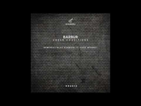 KKU012 - Barbur - Under Conditions (Alex Kennon Remix)