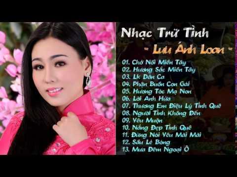 Lưu Ánh Loan Tuyển Chọn nhạc Trữ Tình Hay Nhất 2015