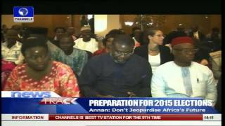 2015 Elections: Don't Jeopardise Africa's Future -  Annan