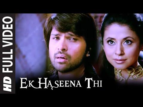 Full Video: Ek Haseena Thi |  Karzzzz | Himesh Reshammiya, Urmila Martondar|  Shreya Ghosal
