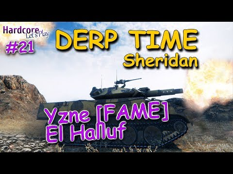 WOT: Sheridan, Yzne [FAME], El Halluf, DERP KINGs #21, WORLD OF TANKS