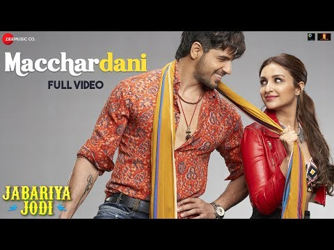Macchardani - Full Video   Jabariya Jodi   Sidharth Malhotra & Parineeti Chopra   Vishal M Jyotica T