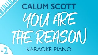 You Are The Reason (LOWER Piano Karaoke) Calum Scott