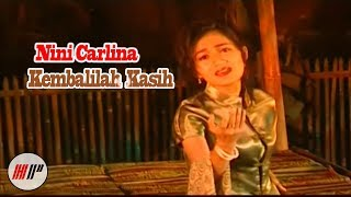 NINI CARLINA - KEMBALILAH KASIH - OFFICIAL VERSION