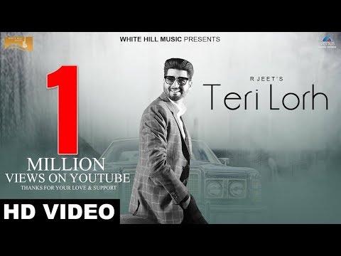 Teri Lorh (Full Song) | R Jeet | Latest Punjabi Songs 2017 | White Hill Music