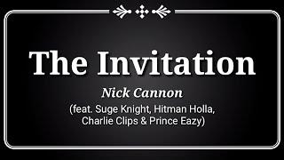 The Invitation (Lyrics) - Nick Cannon (ft. Suge Knight, Hitman Holla, Charlie Clips & Prince Eazy)