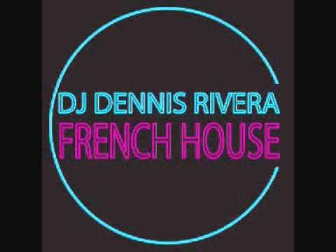 Dj Dennis Rivera – We call it french house | Tracklist in description