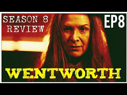 WENTWORTH SEASON 8 EPISODE 8 REVIEW