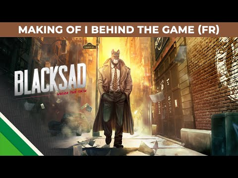 Making of 2 | Behind the Game FR de Blacksad : Under the Skin