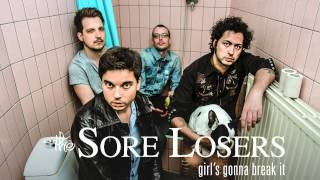 The Sore Losers - Girl's gonna break it