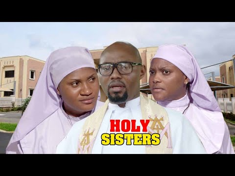 HOLY SISTERS (NEW MOVIE)LATEST 2020 NOLLYWOOD MOVIE FULL HD