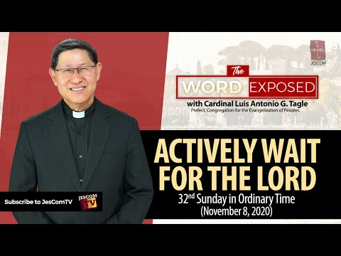 Actively Wait for the Lord - The Word Exposed with Cardinal Tagle (November 8, 2020)