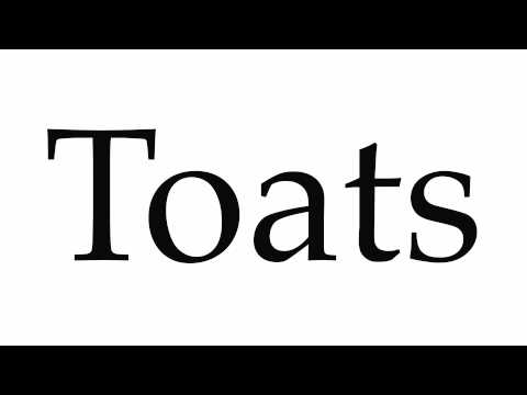 How to Pronounce Toats