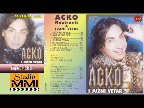 Acko Nezirovic i Juzni Vetar - Kupicu ti zlato